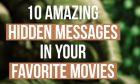 10 κρυμμένα μηνύματα στις αγαπημένες μας ταινίες