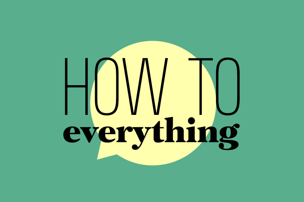 How to Everything: Πώς να μην τα κάνεις θάλασσα σε μια καμπάνια για την πανδημία