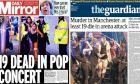 Φρίκη στο Μάντσεστερ: Τα πρωτοσέλιδα του βρετανικού Τύπου για την επίθεση