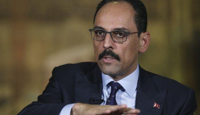 Ο εκπρόσωπος του Ερντογάν, Ιμπραήμ Καλίν