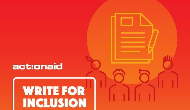 ActionAid: Write for Inclusion! Διαγωνισμός για νέους δημοσιογράφους και δημιουργούς περιεχομένου