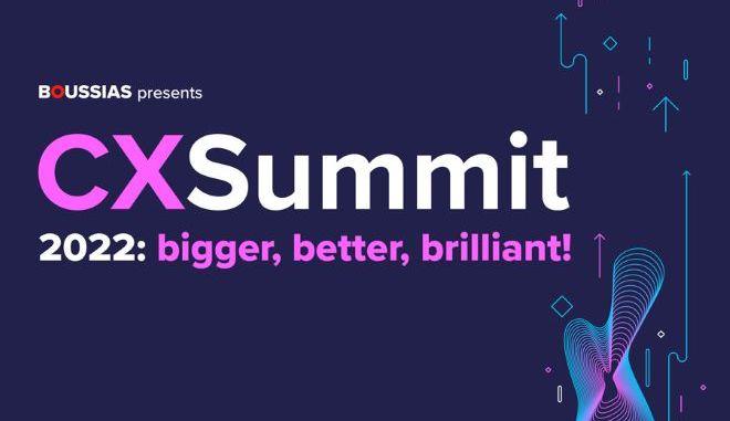CX Summit 2022: Το μεγαλύτερο διεθνές συνέδριο της Boussias επιστρέφει