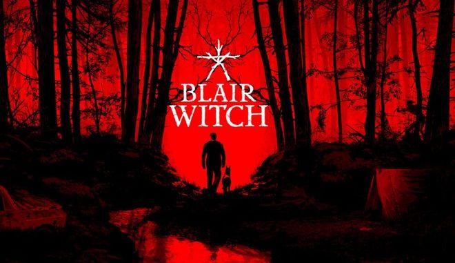 Blair Witch: Πρώτο gameplay trailer για το νέο first person horror game